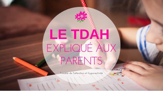 TDAH expliqué aux parents - attention et hyperactivité