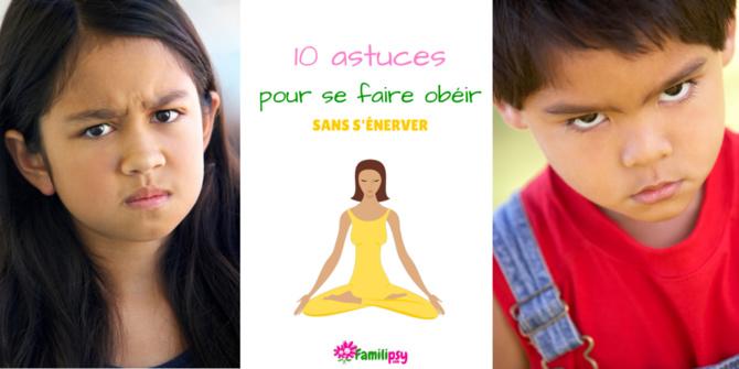 Education obéir énerver bienveillance parentalité astuces