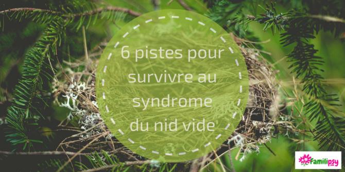 syndrome du nid vide - pistes et conseils