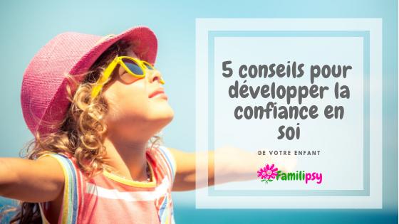 enfant confiance estime de soi conseil parentalité positive