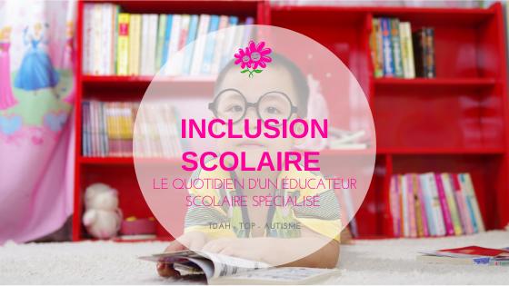 inclusion scolaire - TDAH, Autisme, TOP, AVS