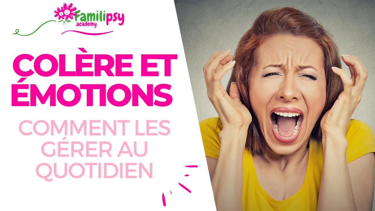 colère émotions gérer crise parent enfant