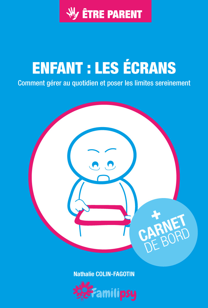 ecrans parentalité bienveillance education