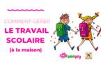 Comment gérer le travail scolaire (école à la maison) - WEBCONFÉRENCE (REPLAY 1H50)