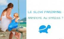 """Le """"slow parenting""""  comme antidote au stress de la vie familiale ?"""
