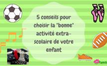 """5 conseils pour choisir la """"bonne"""" activité extra-scolaire de votre enfant"""