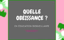 Quelle obéissance en éducation bienveillante ?