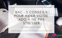 BAC sans stress - 5 conseils pour aider votre ado à ne pas stresser