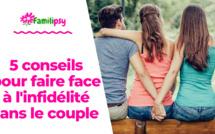 5 conseils pour faire face à l'infidélité dans le couple