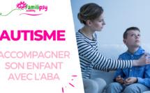 Autisme : accompagner son enfant avec l'ABA (WEBCONFÉRENCE)