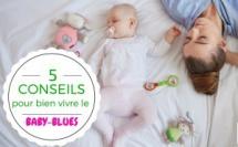 5 conseils pour bien vivre le Baby-blues