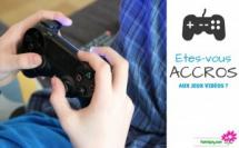 Etes-vous accros (ou votre ado) aux jeux vidéos ?